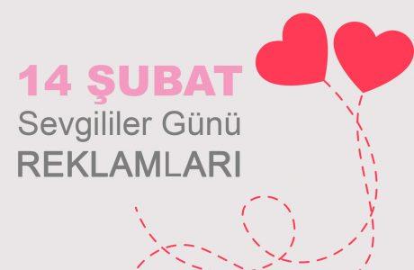 Markaların 14 Şubat Sevgililer Günü Reklamları