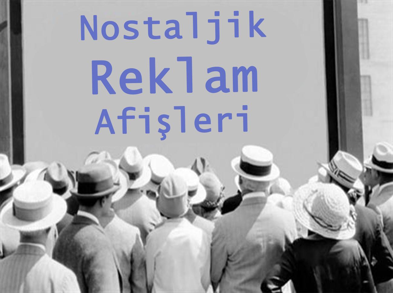 Popüler Markaların Türkiye'deki İlk Reklam Afişleri (Nostalji İçerir)