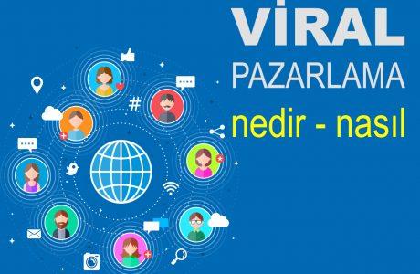 Viral Pazarlama Nedir? Viral Pazarlama Nasıl Yapılır?