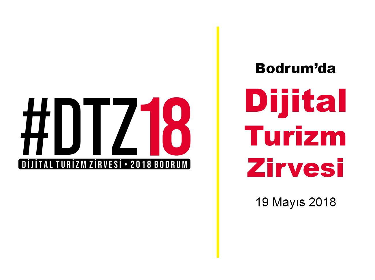 Bodrum'da Dijital Turizm Zirvesi (DTZ18) Düzenleniyor