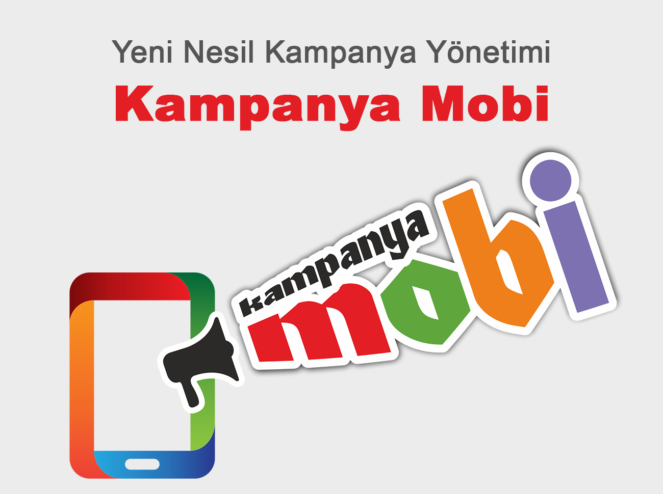 Yeni Nesil Kampanya Yönetimi: Kampanya Mobi