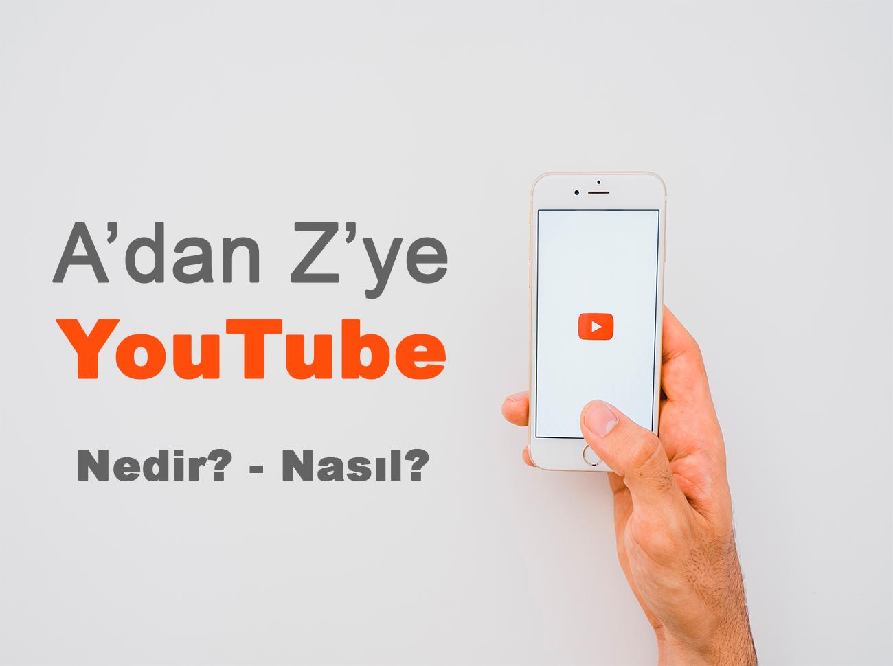 Youtube Nedir? Youtube Nasıl Kullanılır? Youtube'un Özellikleri Nelerdir?