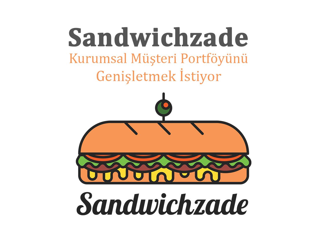 Sandwichzade Kurumsal Portföyünü Genişletmek İstiyor