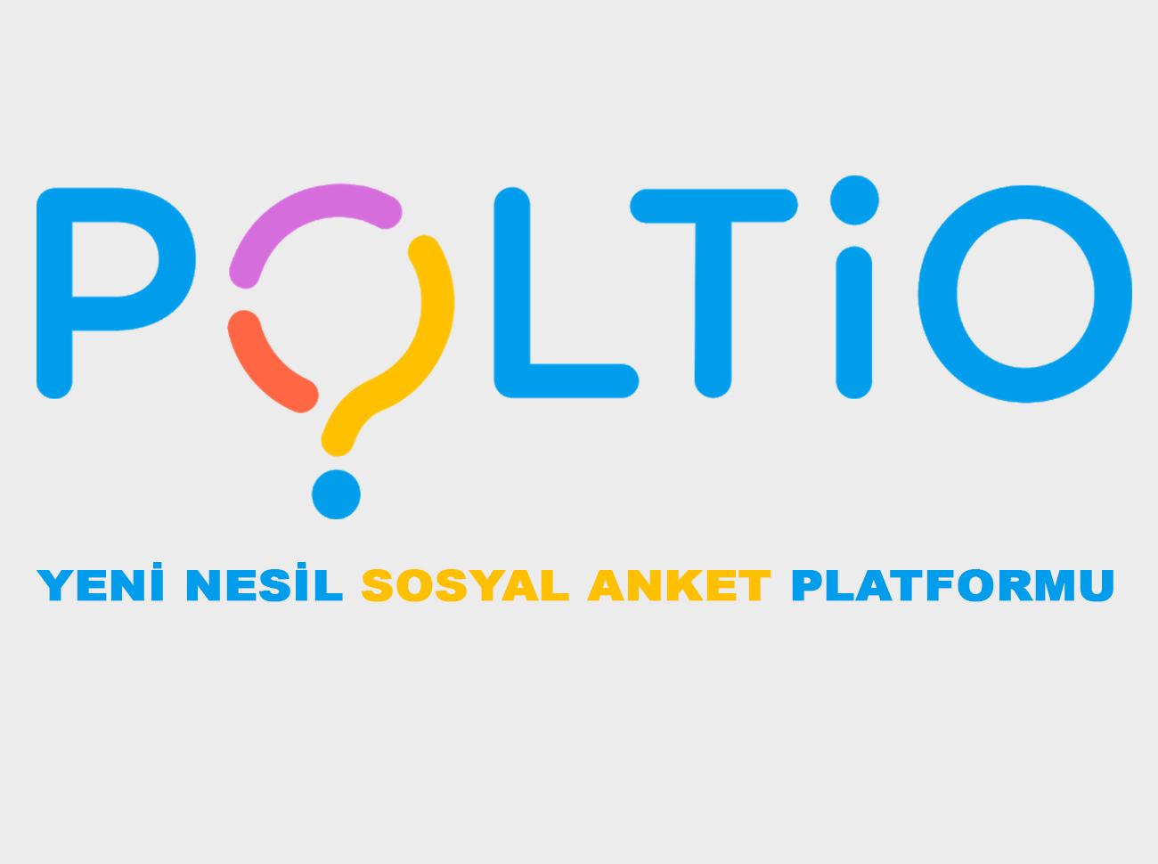 Yeni Nesil Sosyal Anket Platformu: Poltio