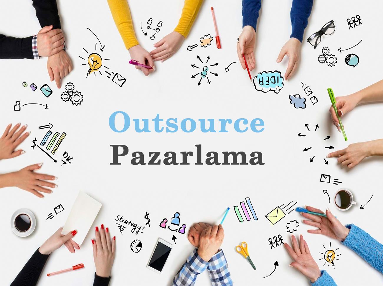 Pazarlama Faaliyetlerini Outsource Etmek
