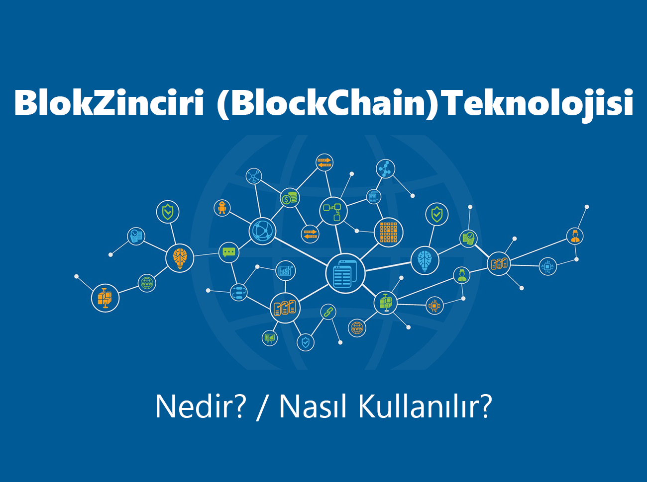 Blokzinciri (Blockchain) Teknolojisi Nedir?