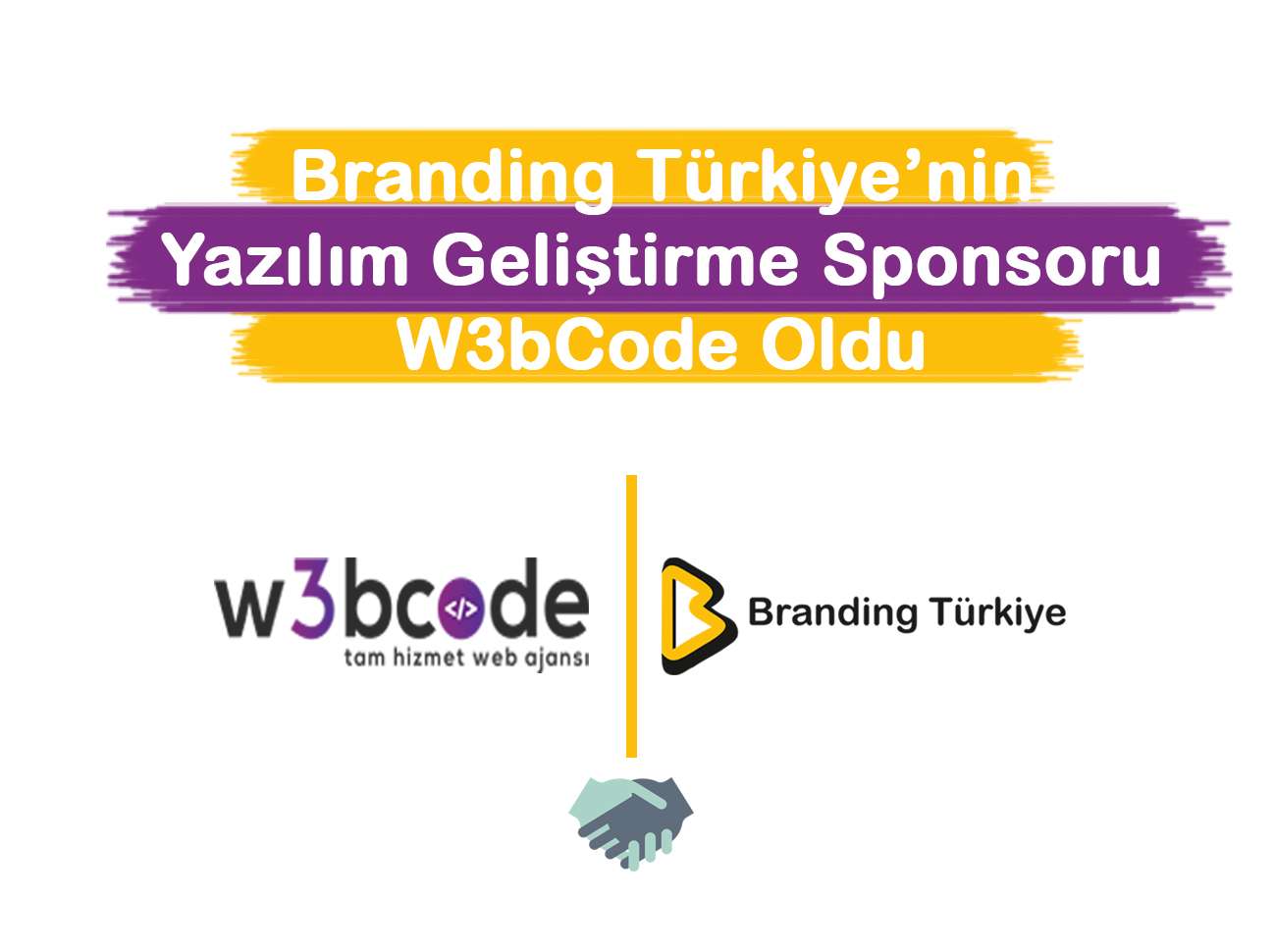 Branding Türkiye'nin Yazılım Geliştirme Sponsoru W3bCode Oldu