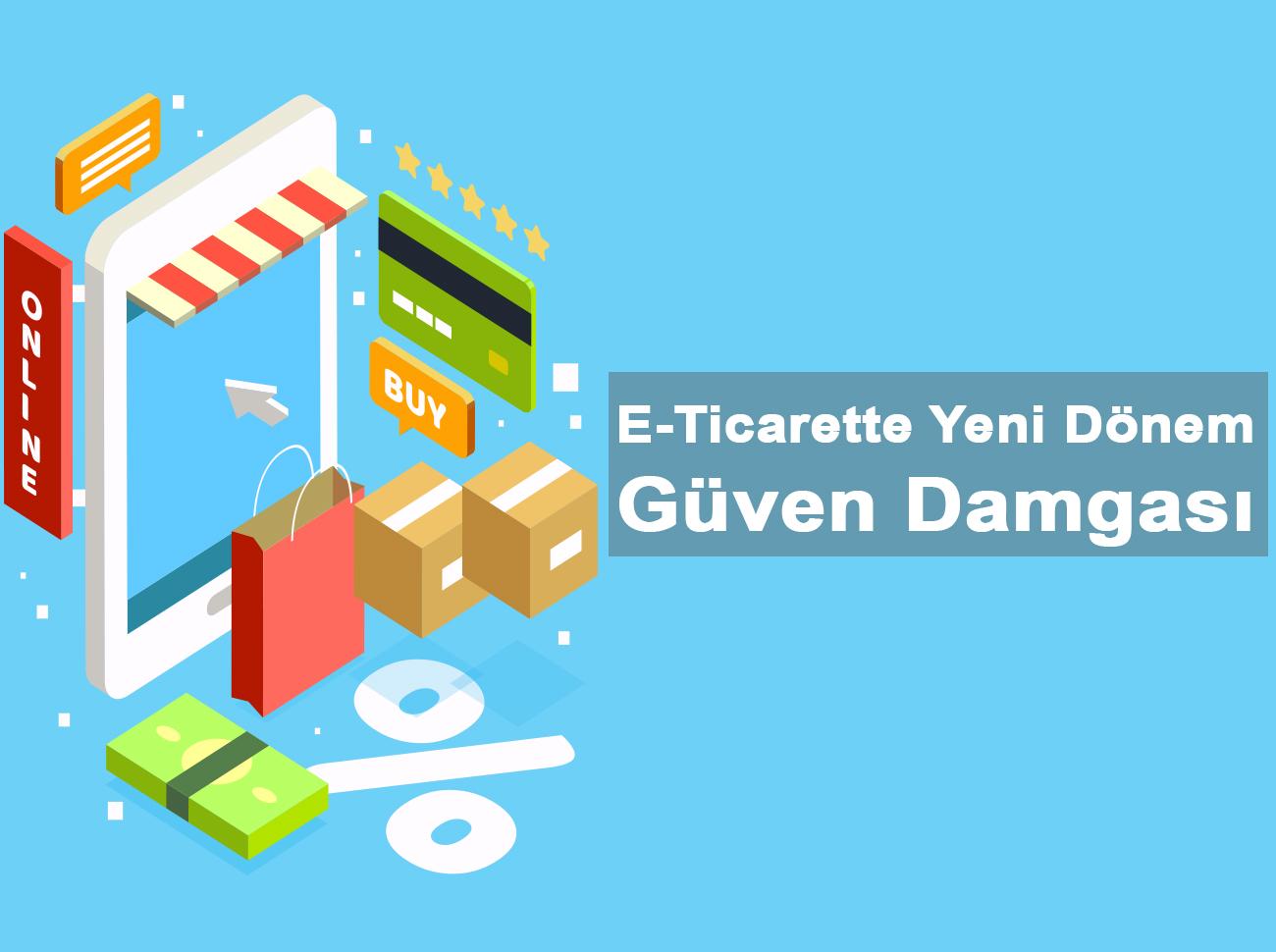 E-Ticaret Sitelerine Güven Damgası Geliyor