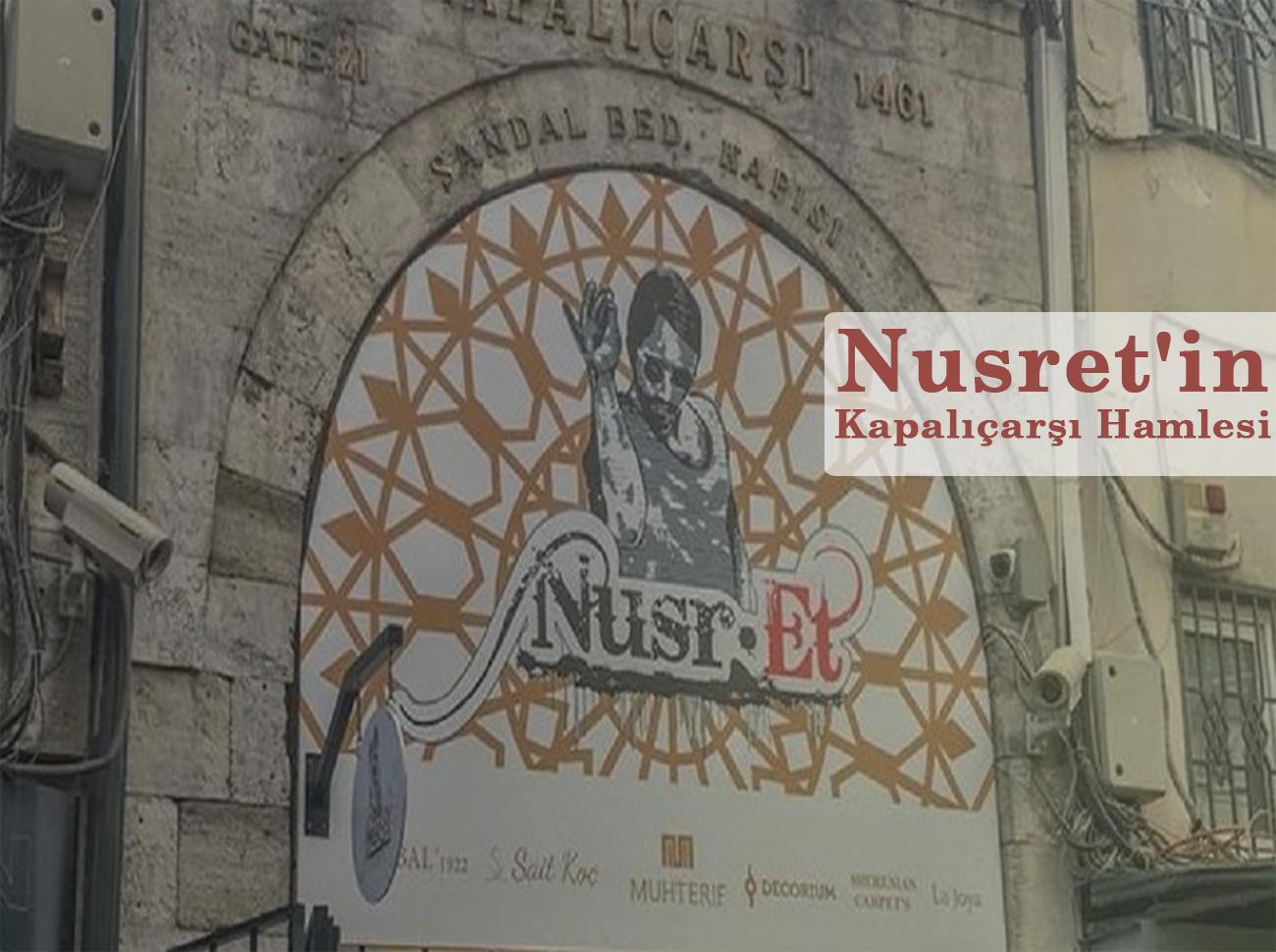 Nusret'in Kapalıçarşı Hamlesi Tepki Çekti
