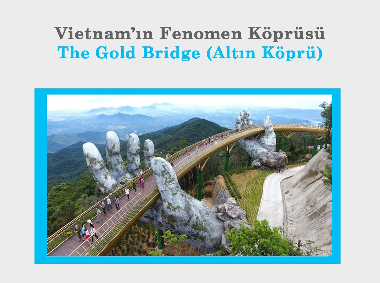 Vietnam'ın Fenomen Köprüsü: The Gold Bridge (Altın Köprü)
