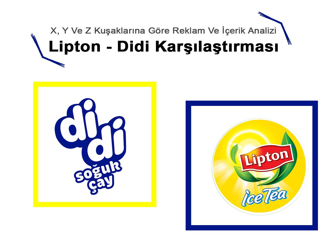 X, Y Ve Z Kuşaklarına Göre Reklam Ve İçerik Analizi: Lipton – Didi Karşılaştırması