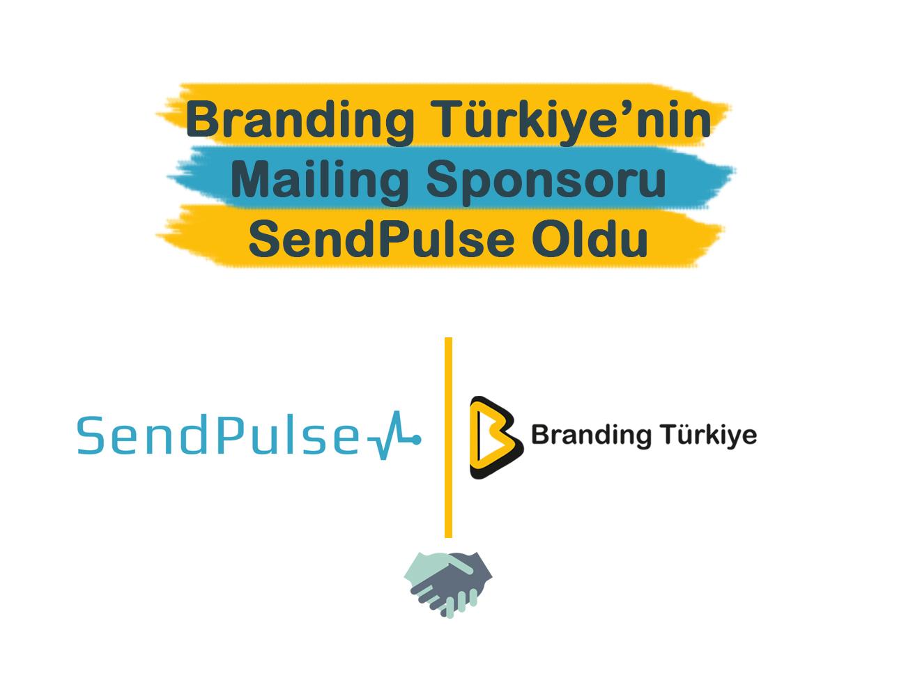 Branding Türkiye'nin Mailing Sponsoru SendPulse Oldu