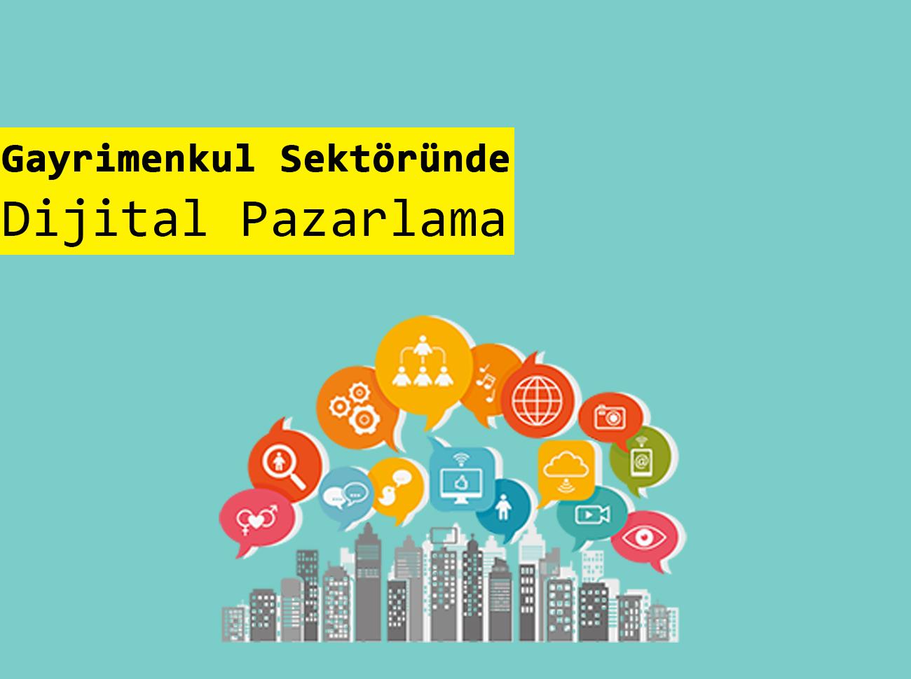 Gayrimenkul Sektörü için Dijital Pazarlama