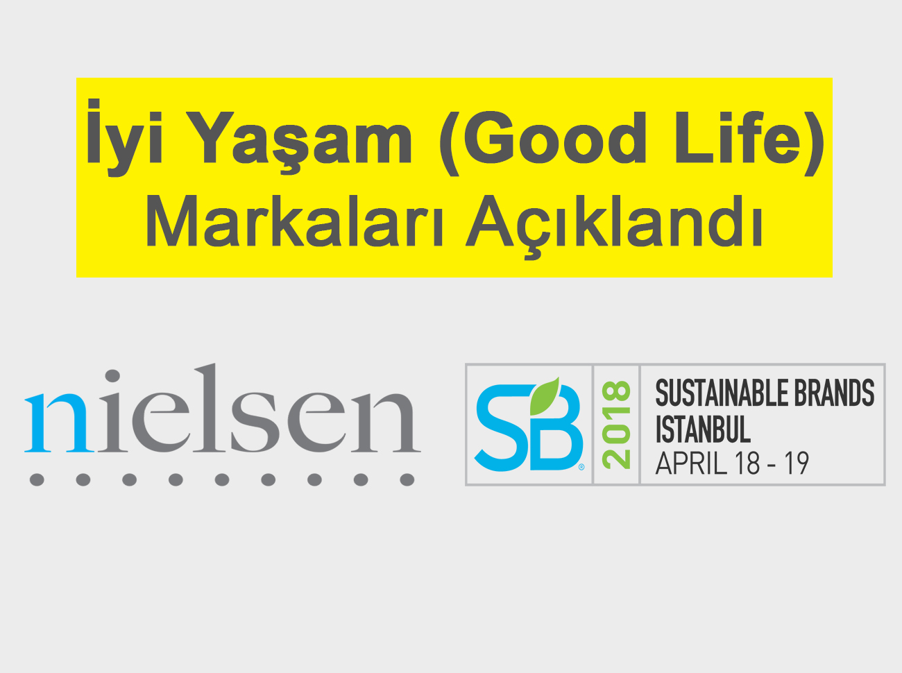 İyi Yaşam (Good Life) Markaları Açıklandı