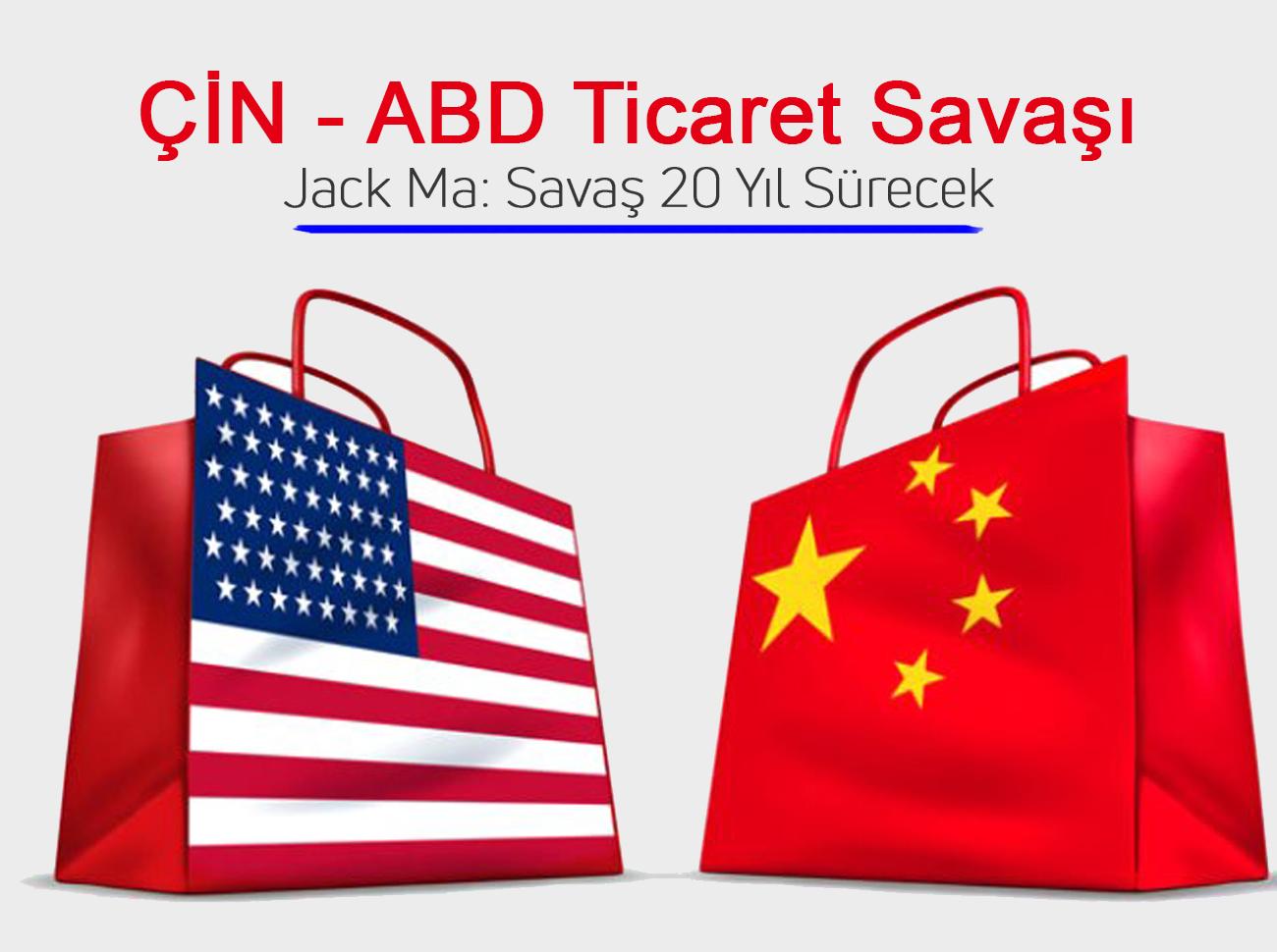 Alibaba'nın Kurucusu Jack Ma Uyardı: Çin ile ABD'nin Ticaret Savaşı 20 Yıl Sürecek