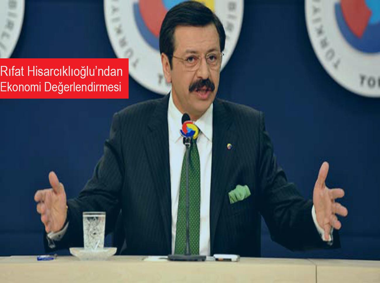 Başkanı Rıfat Hisarcıklıoğlu Ekonomiyi Değerlendirdi