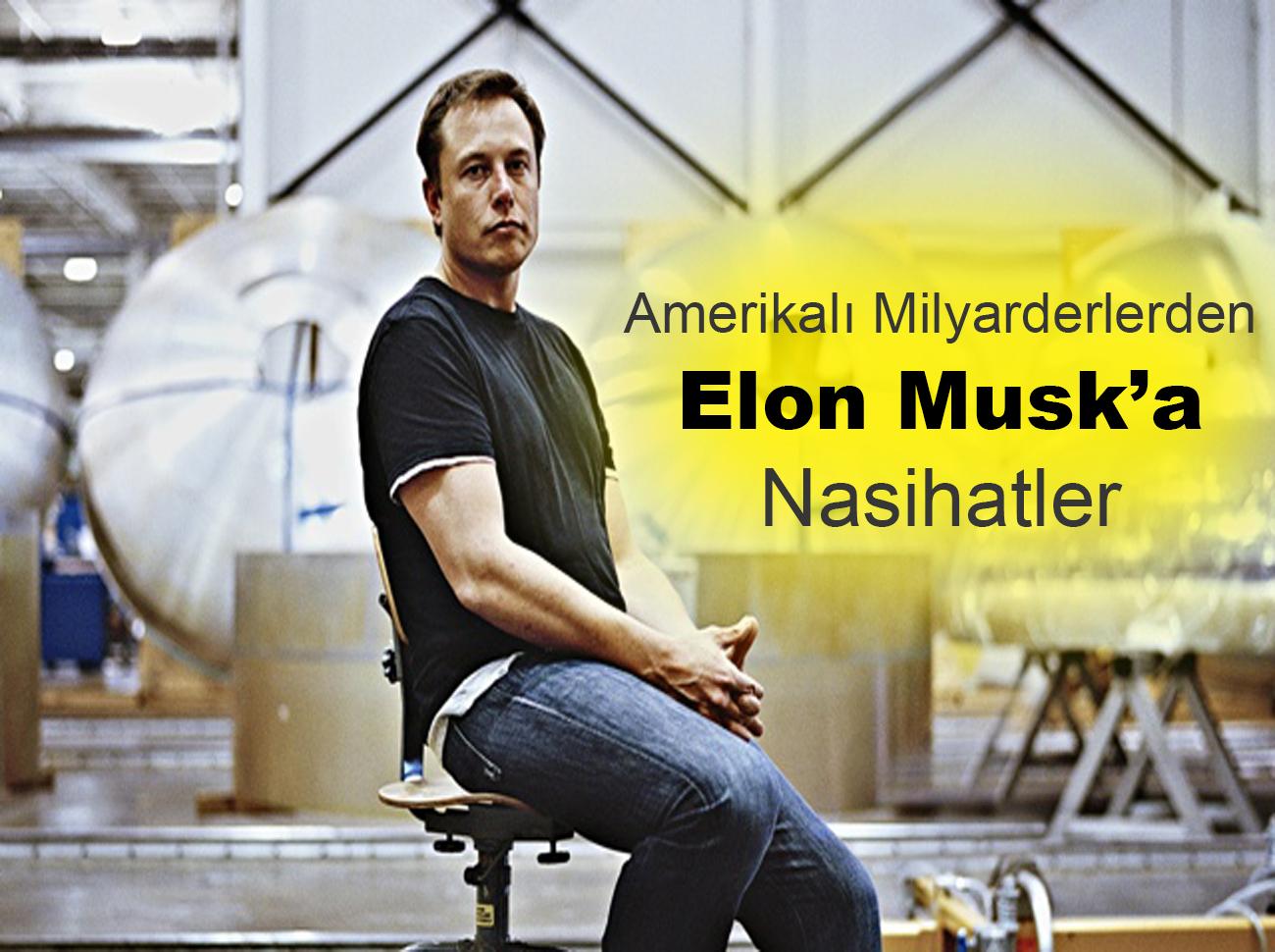 Milyarder İş İnsanlarından Elon Musk'a Nasihatler