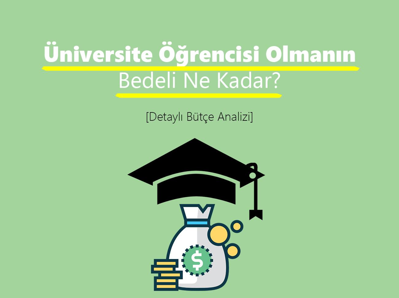 Üniversite Öğrencisi Olmanın Bedeli Nedir?