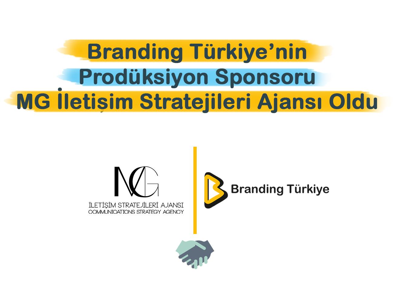 Branding Türkiye'nin Prodüksiyon Sponsoru MG İletişim Stratejileri Ajansı Oldu