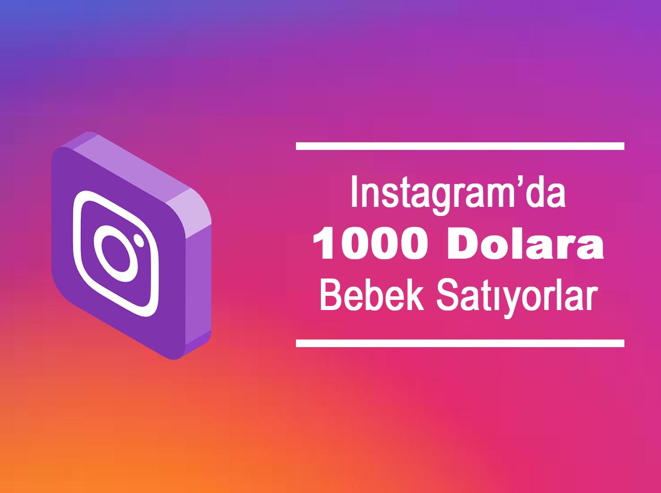 Instagram'da 1000 Dolara Bebek Satan Çete Yakalandı