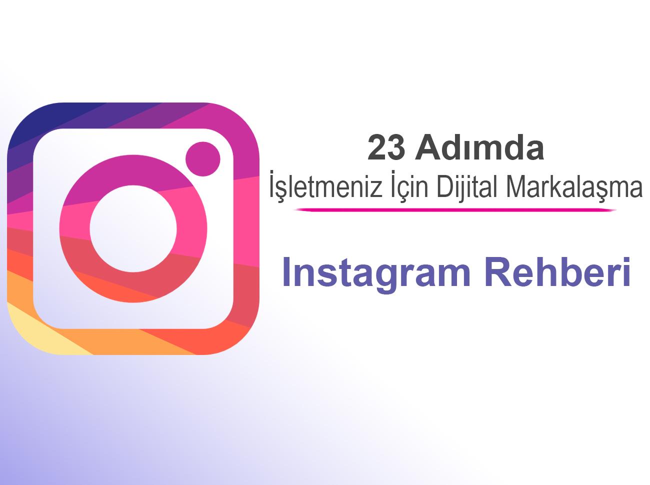 İşletmeniz İçin Dijital Markalaşma: Instagram Rehberi