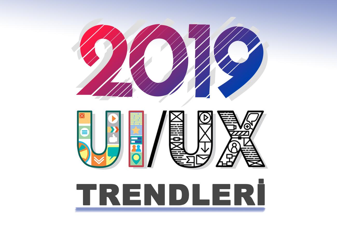 2019 UI & UX Tasarım Trendleri