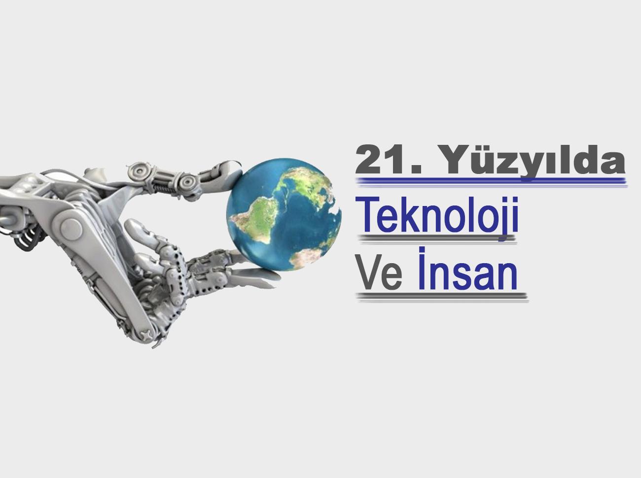 21. Yüzyılda Teknoloji Ve İnsan