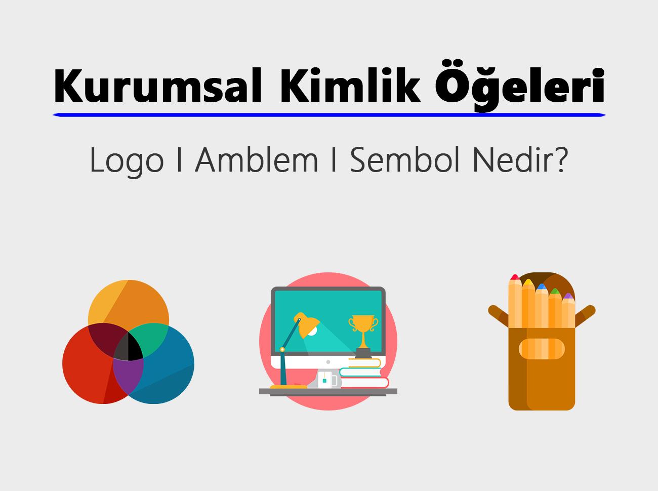 Logo, Amblem, Sembol Nedir? Farkları Nelerdir?