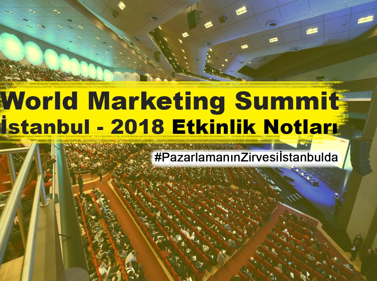 World Marketing Summit (Dünya Pazarlama Zirvesi) İstanbul'da Neler Oldu