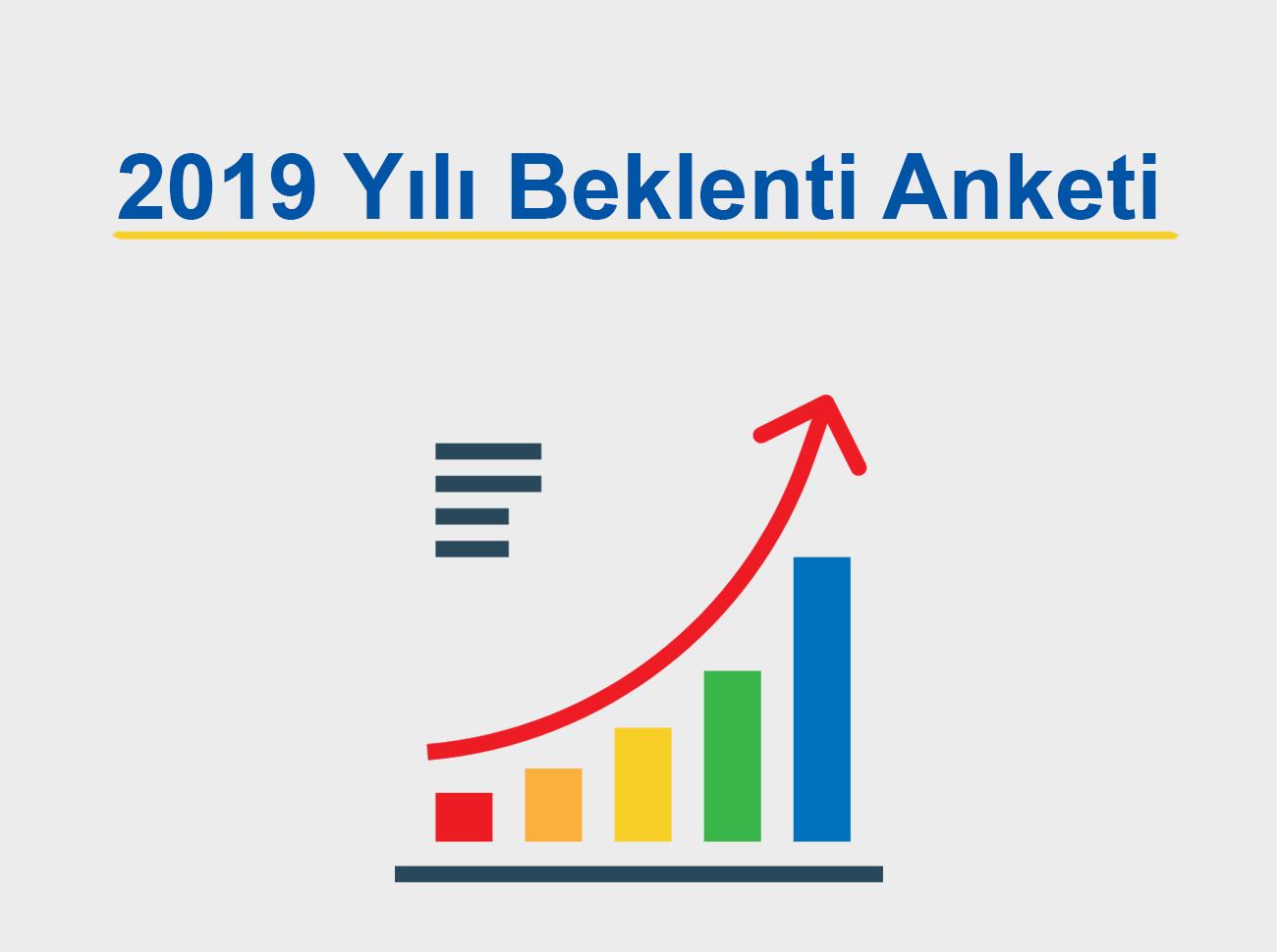2019 Yılı Beklenti Anketi Sonuçlandı
