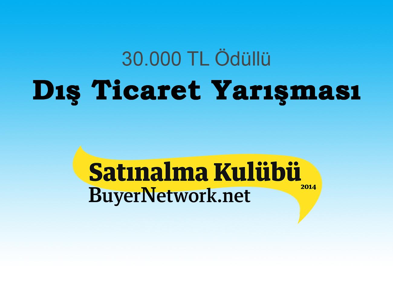 30 Bin Lira Ödüllü Dış Ticaret Yarışması Başvuruları Başladı