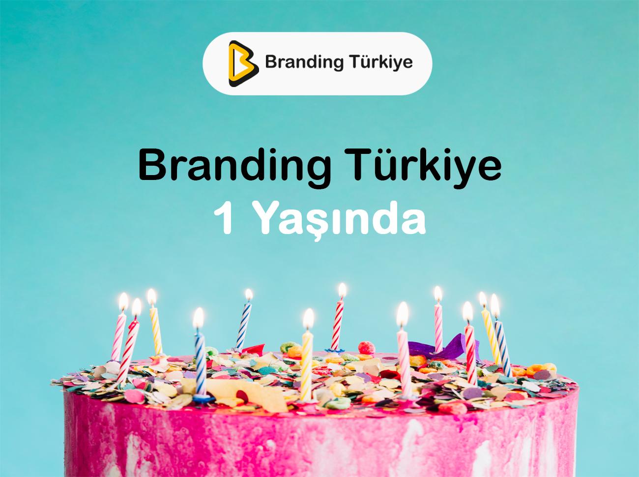 Branding Türkiye 1 Yaşında