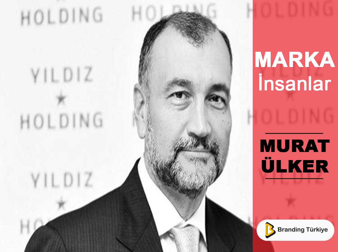 Marka İnsanlar: Murat Ülker