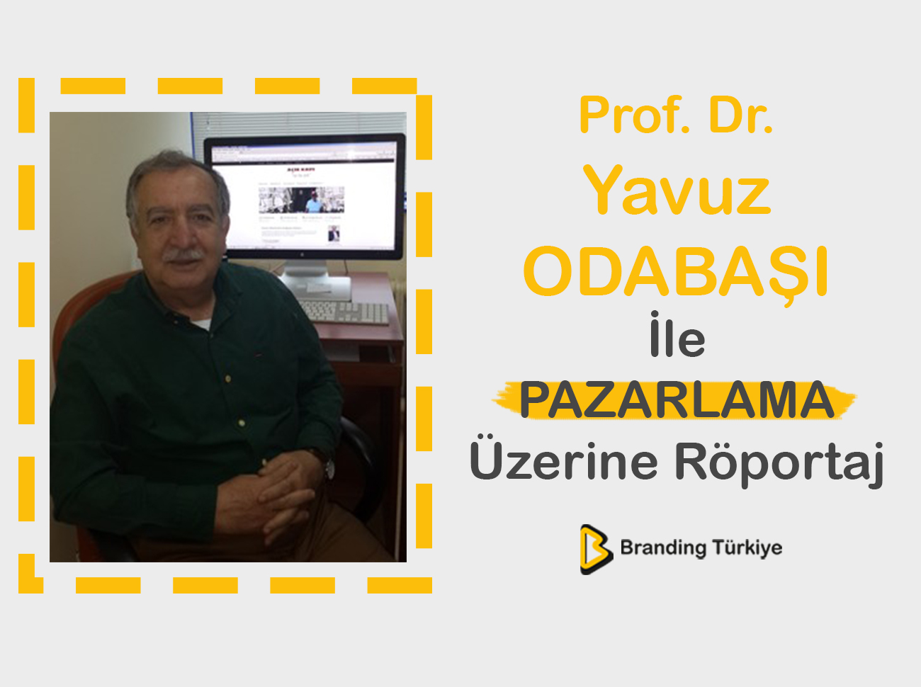 Prof. Dr. Yavuz ODABAŞI İle Pazarlama Üzerine Röportaj