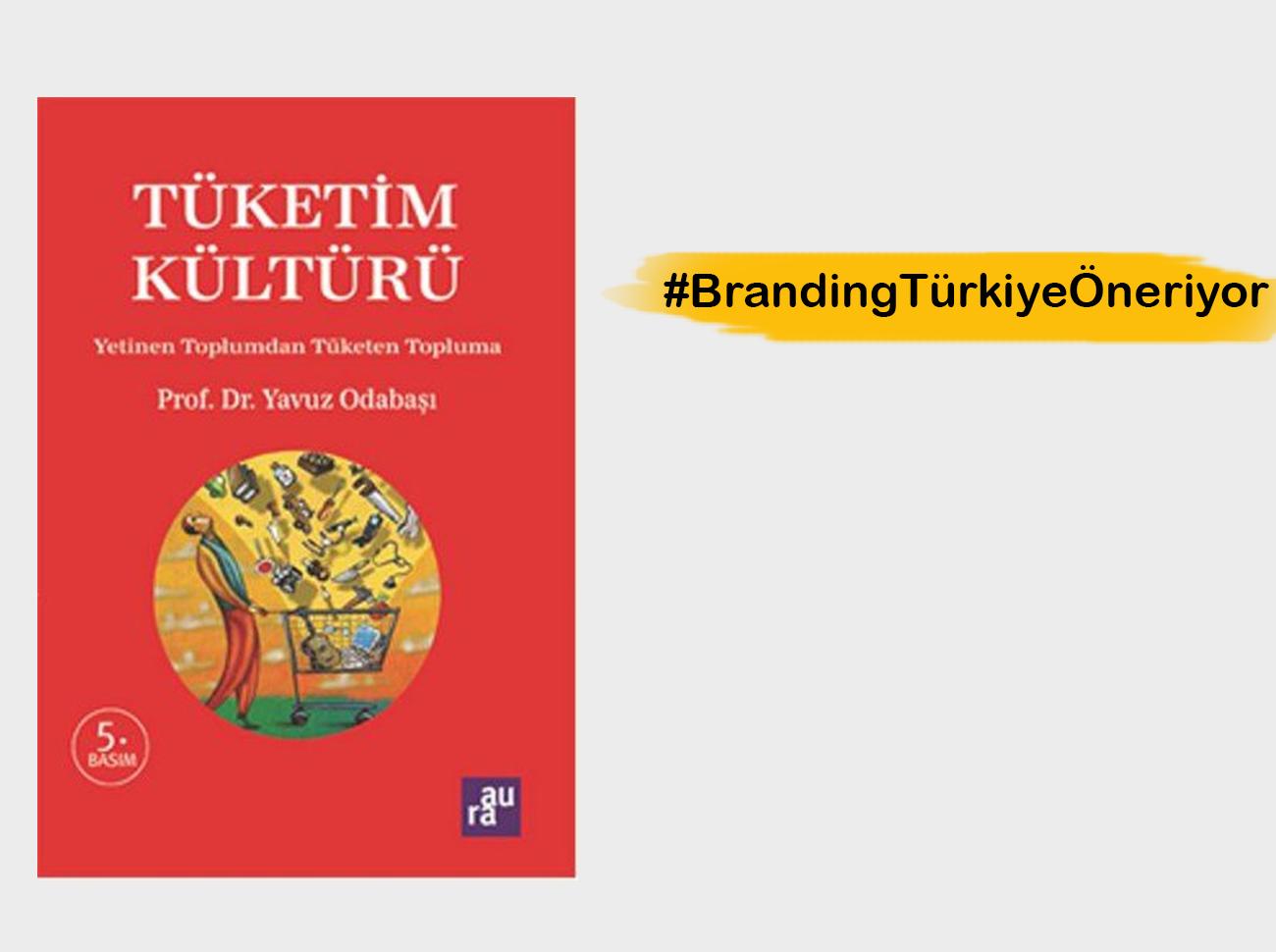 Tüketim Kültürü – Prof. Dr. Yavuz ODABAŞI