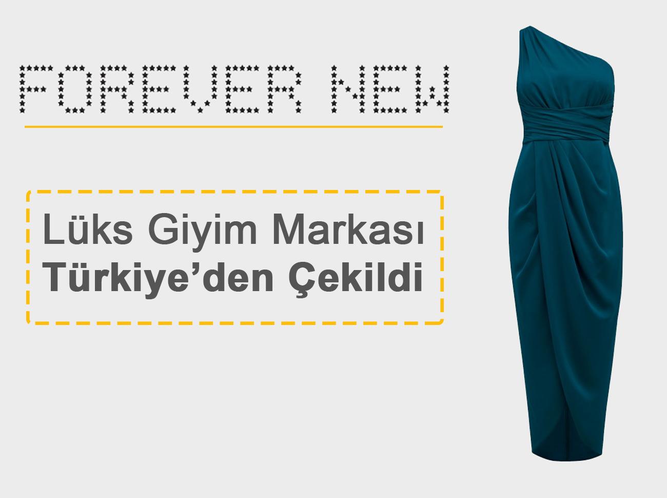 Ünlü Giyim Markası Forever New Türkiye Pazarından Çekildi