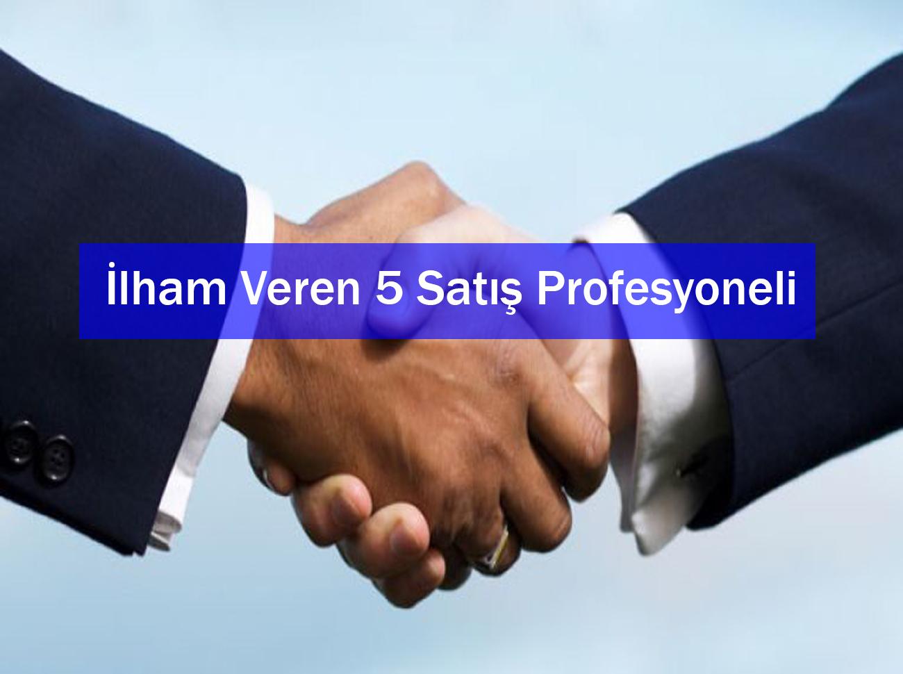 İlham Veren 5 Satış Profesyoneli