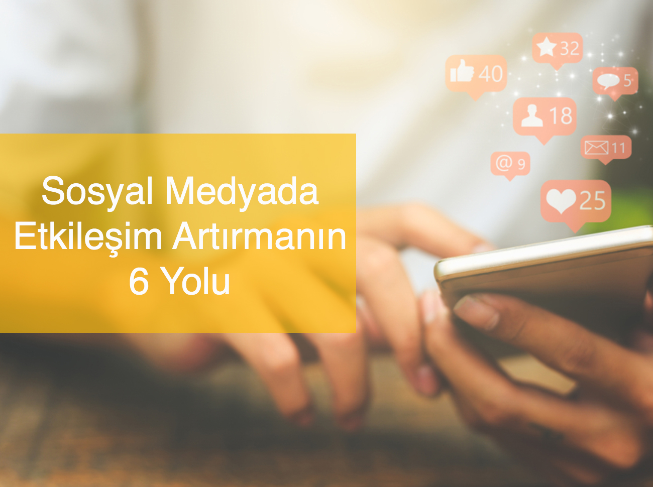 Sosyal Medyada Etkileşim Artırmanın 6 Yolu