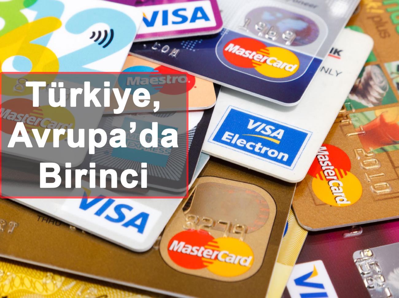 Türkiye Banka Kartı Sayısında Avrupa'yı Geçti