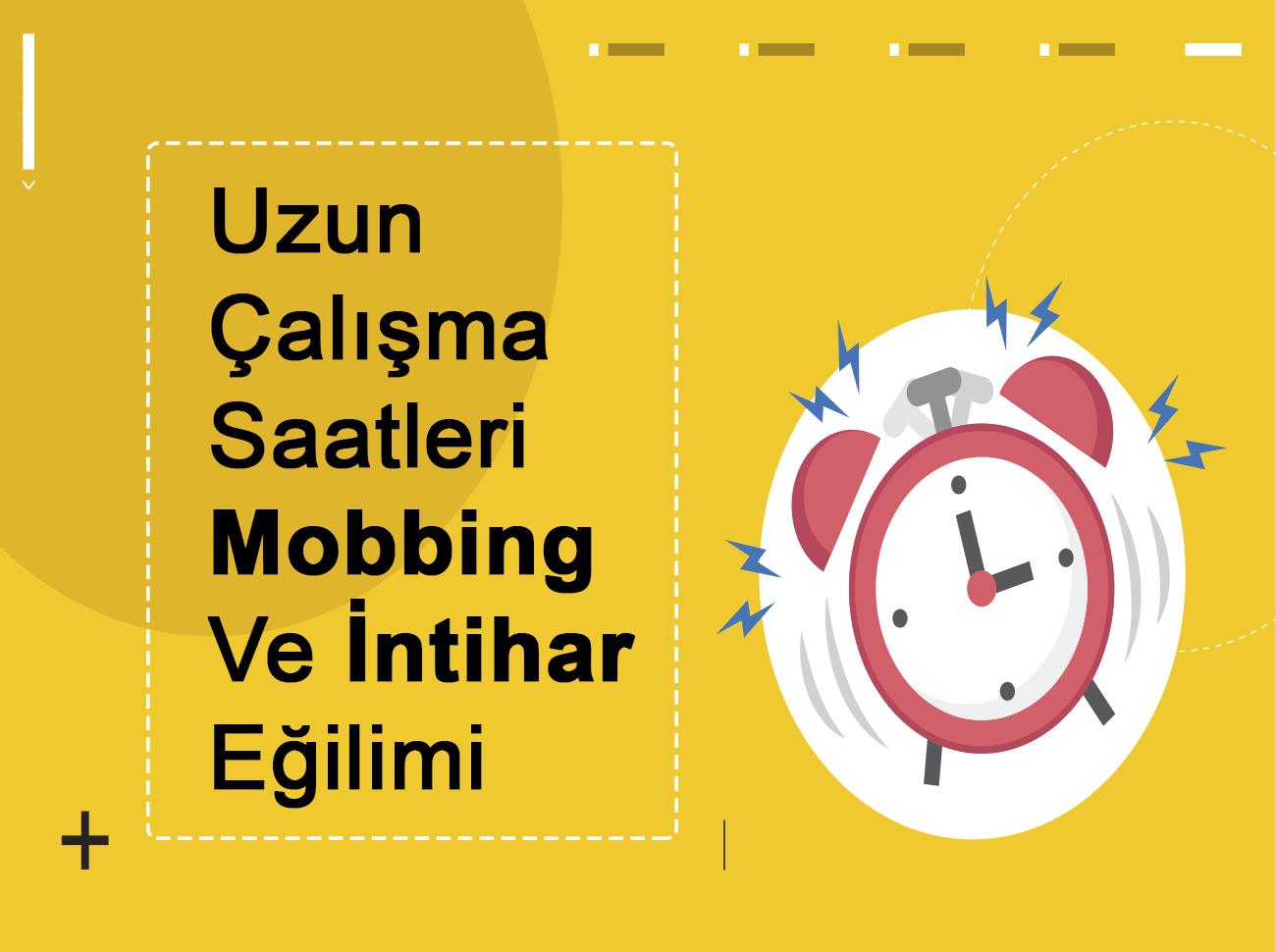 Türkiye'de Uzun Çalışma Saatleri Mobbing Ve İntihar Eğilimi