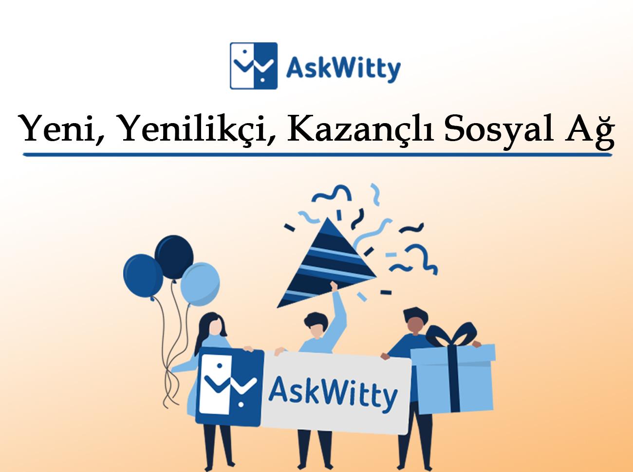 Yeni Yenilikçi Kazançlı Sosyal Ağ: AskWitty