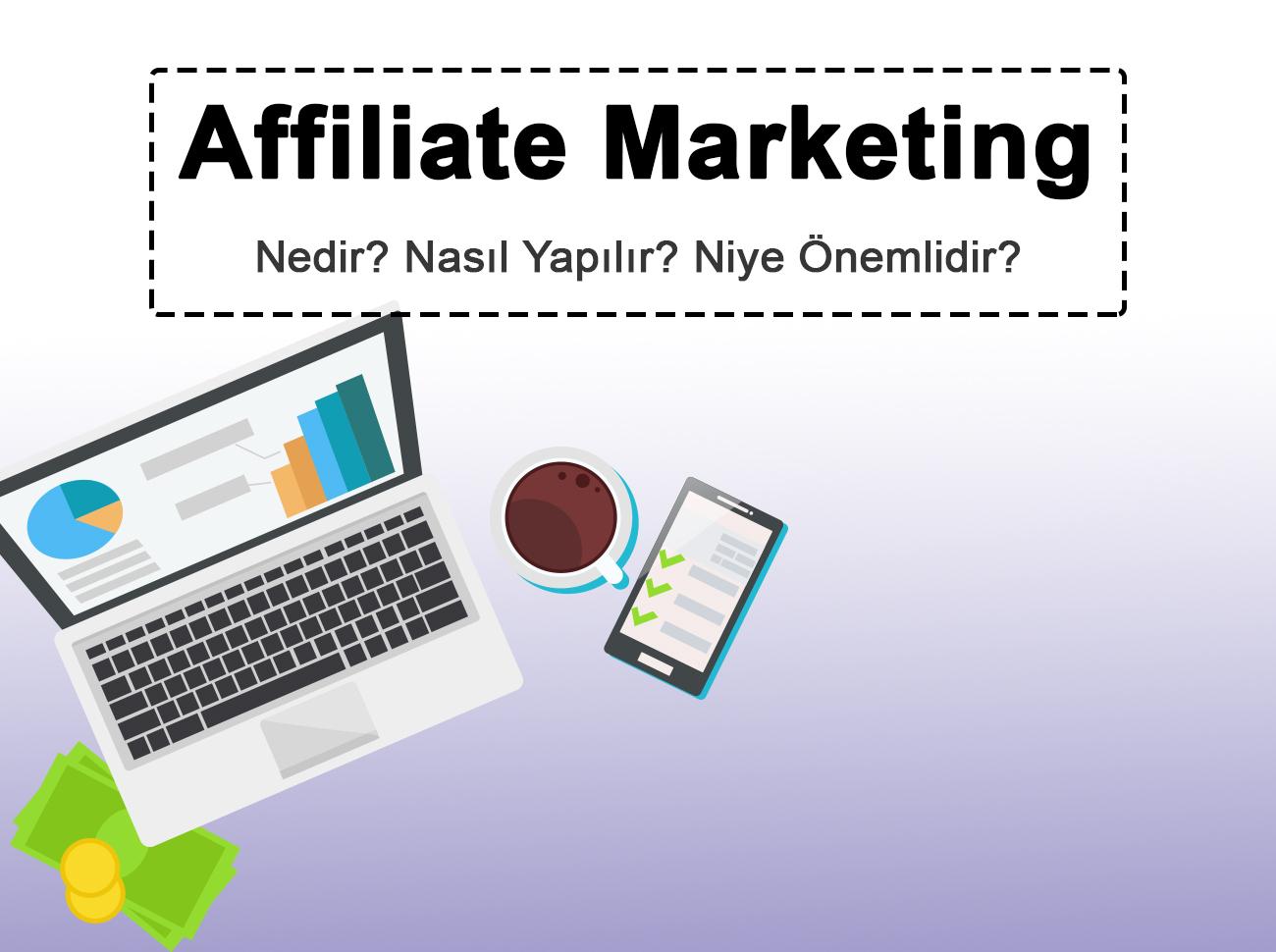 Affiliate Marketing Nedir? Nasıl Yapılır? Niye Önemlidir?