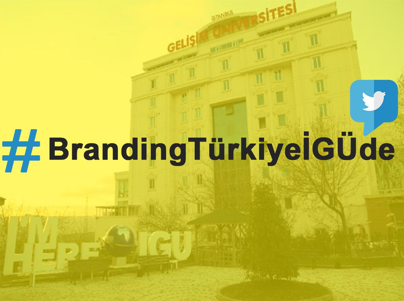 Branding Türkiye İstanbul Gelişim Üniversitesi'nde