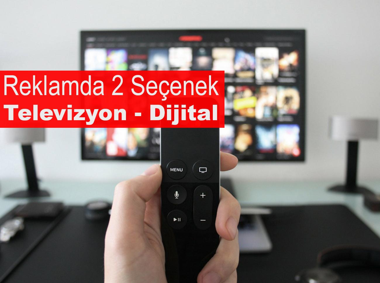 Dijital Reklamcılık Mı, Televizyon Reklamcılığı Mı?