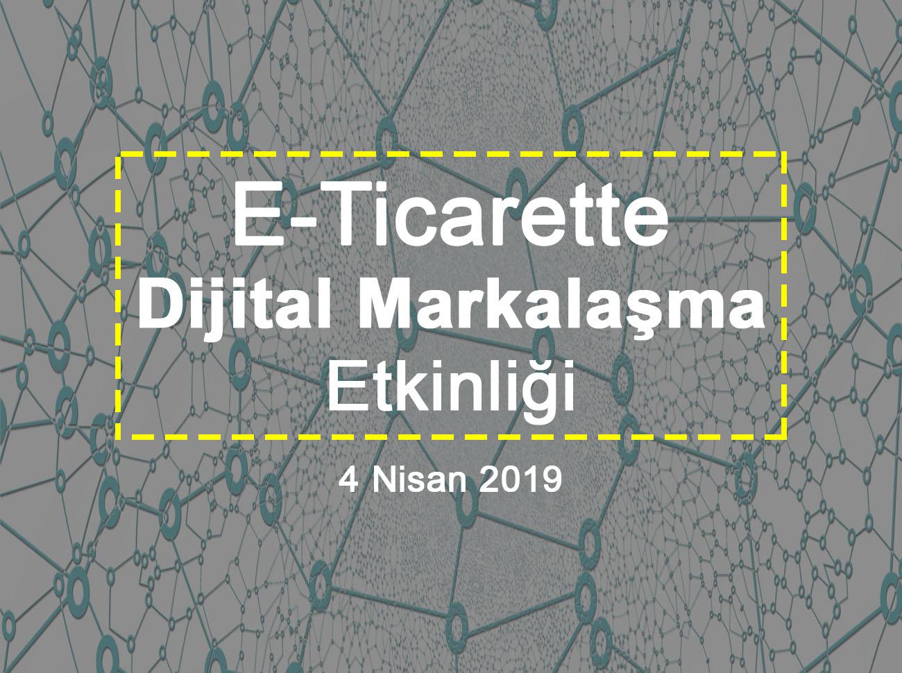 e-ticarette-dijital-markalasma-etkinligi
