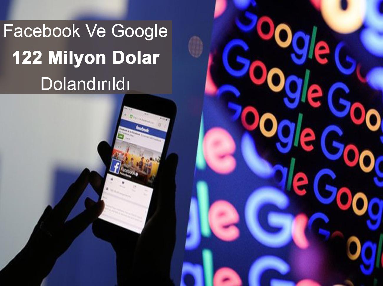 Facebook Ve Google 122 Milyon Dolar Dolandırıldı