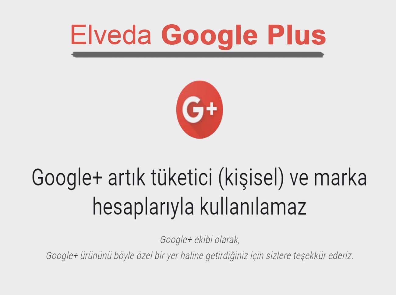 Google Plus Resmen Kapatıldı