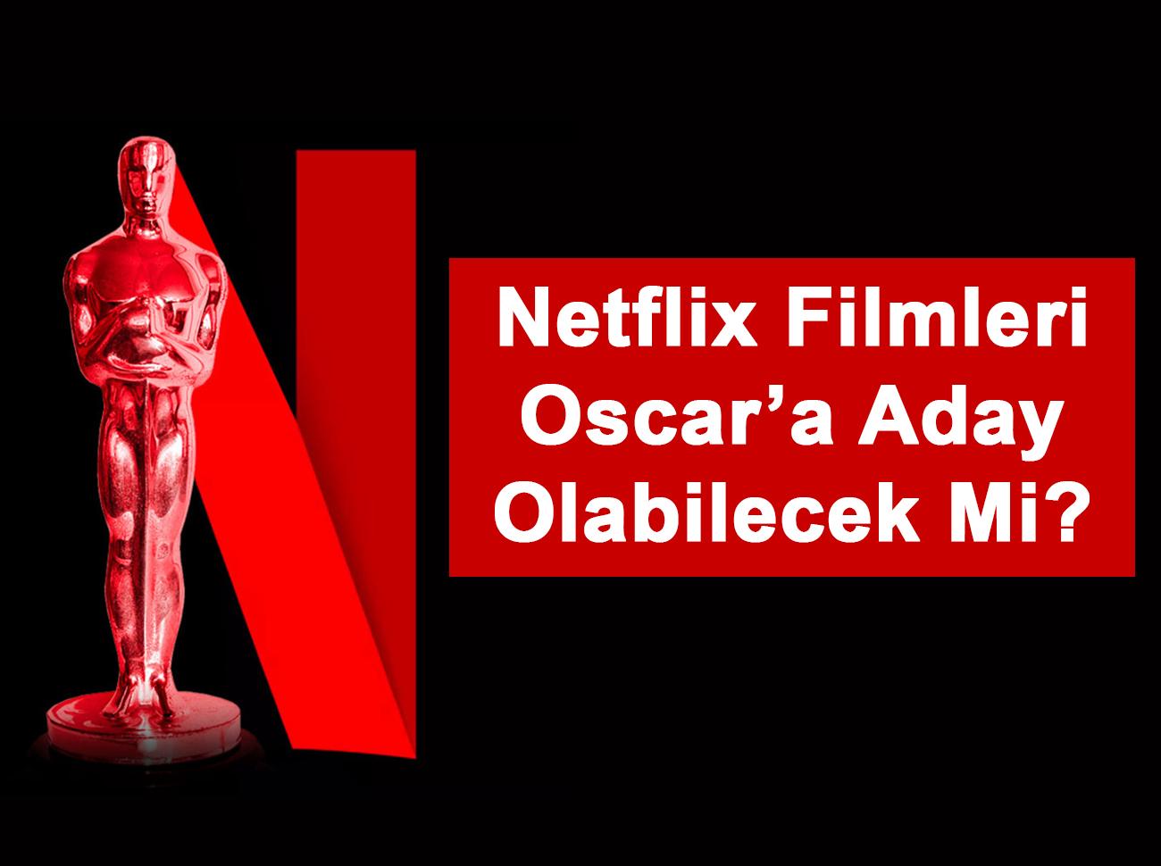 Netflix Filmleri Oscar İçin Aday Olabilecek Mi?