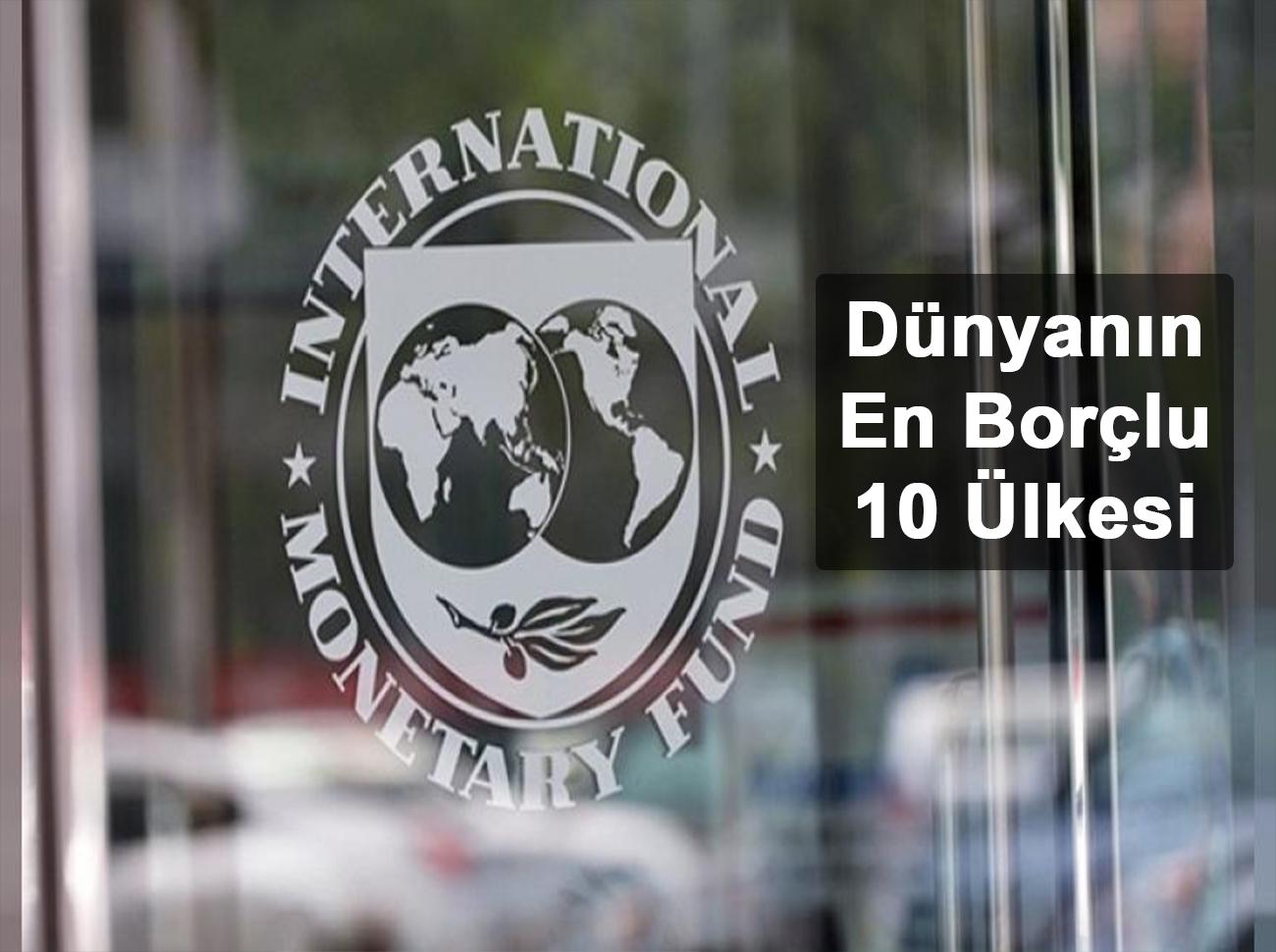 IMF Dünyanın En Borçlu Ülkelerini Açıkladı