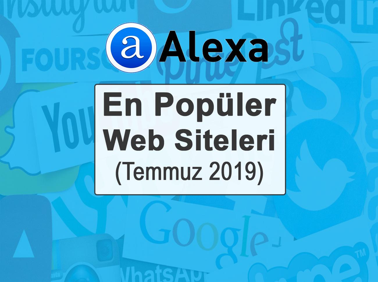 En Popüler Web Siteleri (Temmuz 2019)